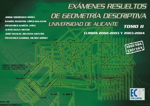 Exámenes resueltos de geometría descriptiva. Universidad de Alicante. Tomo II por José Manuel Beltran Ortuño