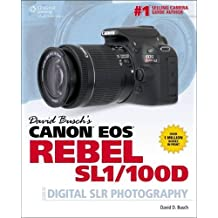 David Busch's Canon EOS Rebel SL1/100D Guide to Digital SLR Photography