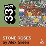 The Stone Roses' 'The Stone Roses' (33 1/3 Series)