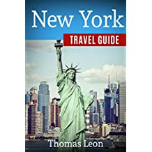 New York City Travel Guide: The Real Travel Guide From a Traveler. All You Need To Know About New York City. (English Edition)
