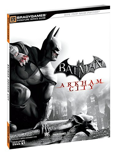 Batman Arkham City Signature Series Guide (Bradygames Signature Guides) by Brady Games (21-Oct-2011) Paperback