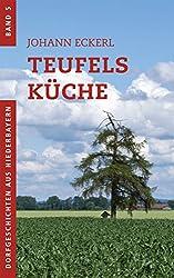 Teufels Küche (Dorfgeschichten aus Niederbayern 5)