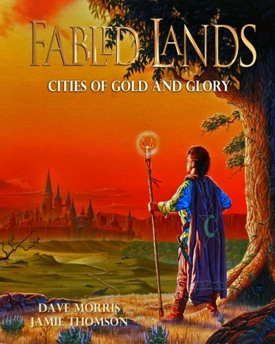 Cities of Gold and Glory: Large format edition (Fabled Lands) (Volume 2) by Dave Morris (2016-01-15)
