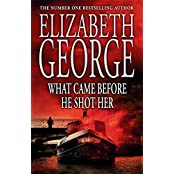 What Came Before He Shot Her (Inspector Lynley Mysteries 14) by Elizabeth George (2007-01-11)