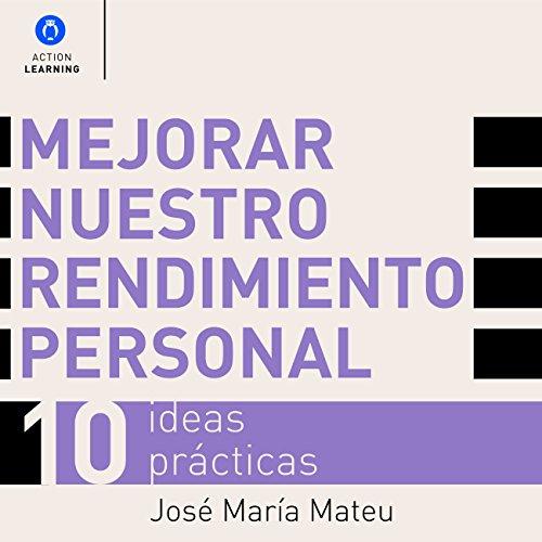 mejorar-nuestro-rendimiento-personal-10-ideas-prcticas-improve-your-personal-performance-10-practica