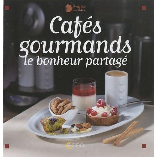 Cafés gourmands : Le bonheur partagé