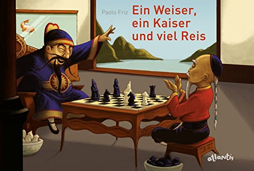 Ein Weiser, ein Kaiser und viel Reis: Die Legende von der Erfindung des Schachspiels (Hunger-spiele-buch 3)