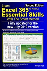 Learn Excel 365 Essential Skills with The Smart Method: Second Edition: updated for the July 2019 Semi-Annual version 1902 Paperback