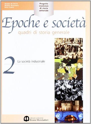 Epoche e societ. Quadri di storia generale. Per le Scuole superiori: 2