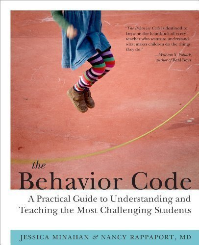 The Behavior Code: A Practical Guide to Understanding and Teaching the Most Challenging Students 1st (first) Edition by Jessica Minahan, Nancy Rappaport published by Harvard Education Press (2012)