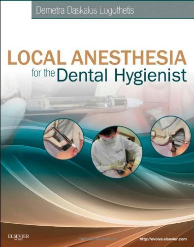 Local Anesthesia for the Dental Hygienist, 1e 1st Edition by Logothetis RDH MS, Demetra D. (2011) Paperback