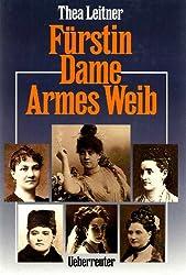 Fürstin - Dame - Armes Weib
