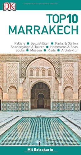Top 10 Reiseführer Marrakech: mit Extrakarte und kulinarischem Sprachführer zum Herausnehmen