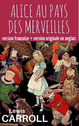 Lire ALICE AU PAYS DES MERVEILLES : version française + version originale anglaise (annotées et illustrées) pdf