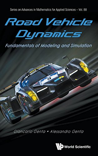 Road Vehicle Dynamics: Fundamentals of Modeling and Simulation (Series on Advances in Mathematics for Applied Sciences)