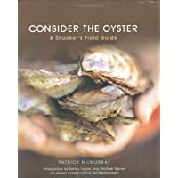 Consider the Oyster: A Shucker's Field Guide