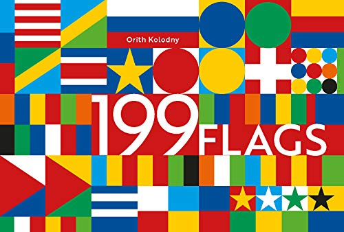 199 Flags: Shapes, Colors, and Motifs from Around the World (English Edition)