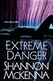 Extreme Danger (The McCloud Brothers, Book 5) by Shannon McKenna (2008-02-01)