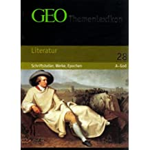 GEO Themenlexikon Band 28: Literatur - Schriftsteller, Werke, Epochen