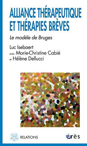 Alliance thérapeutique et thérapies brèves : Le modèle de Bruges par Luc Isebaert