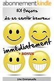 101 façons de se sentir bien IMMEDIATEMENT: + Bonus