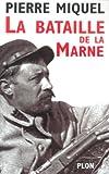 La Bataille de la Marne | Miquel, Pierre. Auteur