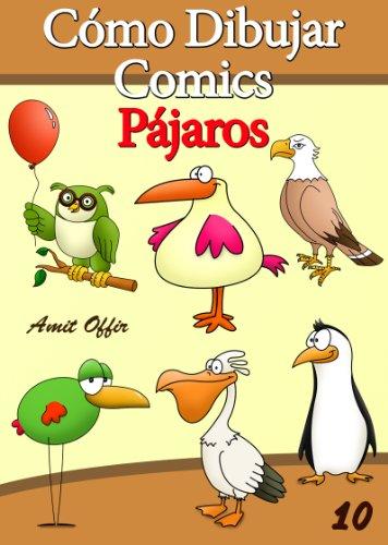 Cómo Dibujar Comics: Pájaros (Libros de Dibujo nº 10) por amit offir