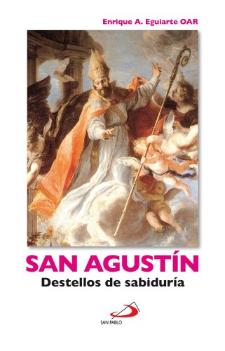 San Agustín Destellos de sabiduría por Enrique  A. Eguiarte