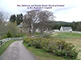 Moy, Dalarossie and Tomatin Parish Church: -  Its Life and MIssion (Strathnairn and Strathdearn Church of Scotland Paris