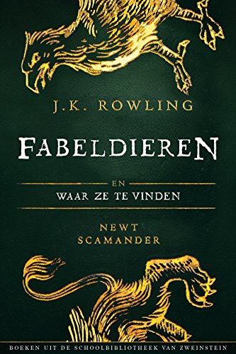 Fabeldieren En Waar Ze Te Vinden Uit De Schoolbibliotheek Van Zweinstein Von Rowling