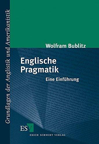 Englische Pragmatik - Eine Einführung (Grundlagen der Anglistik und Amerikanistik, Band 21)
