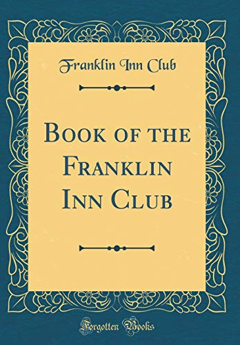 Book of the Franklin Inn Club (Classic Reprint) -