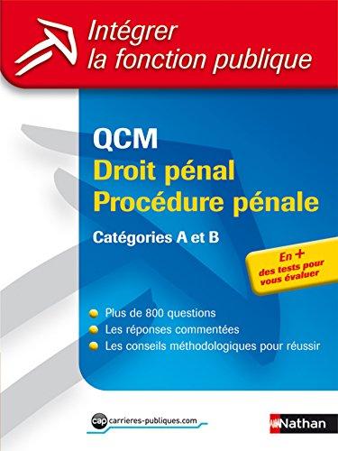 QCM droit pénal procédure pénale - Catégories A et B (Intégrer la fonction publique) par Mathieu Déhu