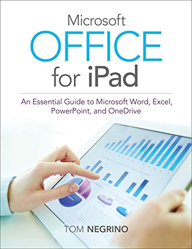 Für Microsoft Ipad Office (Microsoft Office for iPad: An Essential Guide to Microsoft Word, Excel, PowerPoint, and OneDrive)