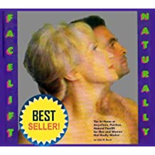 Facelift Naturally: The At-Home or Anywhere, Painless, Natural Facelift for Men and Woman That Really Works! by Julia M. Busch (1993-09-01)