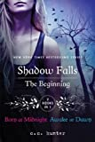 Shadow Falls: The Beginning: Born at Midnight and Awake at Dawn by Hunter, C. C. (2013) Paperback
