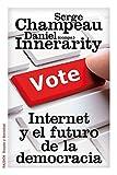 Internet y el futuro de la democracia (Estado y Sociedad)