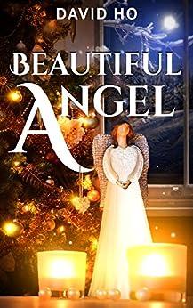 Beautiful Angel by [Ho, David]
