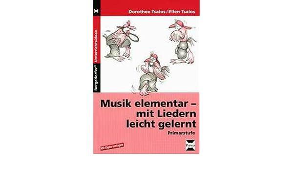 Musik elementar - mit Liedern leicht gemacht: 1. bis 4. Klasse ...