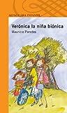 VERONICA LA NIÑA BIONICA. (Alfaguara Infantil)
