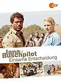 Jana und der Buschpilot - Einsame Entscheidung