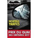 Mortels trafics : Prix du Quai des Orfèvres 2017 (French Edition)