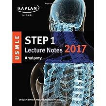 USMLE Step 1 Lecture Notes 2017: Anatomy (USMLE Prep)