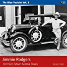 Jimmie's Mean Mama Blues (The Blue Yodeler)