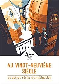 Au vingt-neuvième siècle et autres récits d'anticipation par Jules Verne