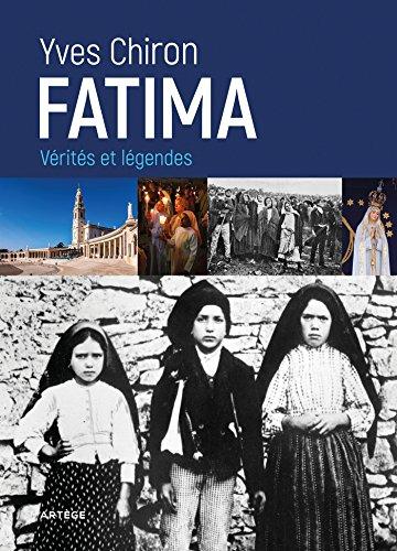 Fatima : Vrits et lgendes (Histoire et socit)