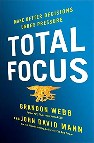 Total Focus: Make Better Decisions Under
