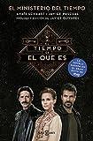 El tiempo es el que es (El Ministerio del Tiempo): El Ministerio del Tiempo, la novela (Spanish Edition)