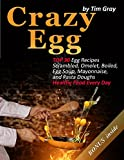 Crazy Egg: TOP 30 Egg Recipes Scrambled, Omelet, Boiled, Egg Soup, Mayonnaise, and Pasta Doughs (Healthy Food Every Day!) (English Edition)
