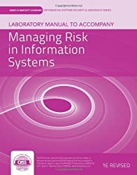 Laboratory Manual To Accompany Managing Risk In Information Systems (Jones & Bartlett Learning Information Systems Security & Assurance) by vLab Solutions (2012-01-02)